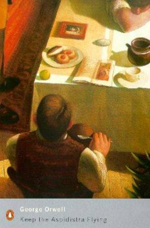 Penguin Modern Classics: Keep The Aspidistra Flying