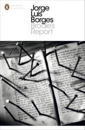 Penguin Modern Classics: Doctor Brodie's Report by Jorge Luis Borges