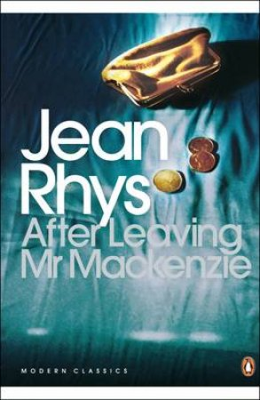 Penguin Modern Classics: After Leaving Mr Mackenzie by Jean Rhys