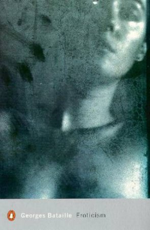 Penguin Modern Classics: Eroticism by Georges Bataille