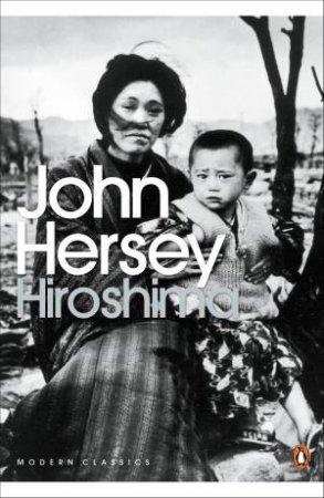 Penguin Modern Classics: Hiroshima by John Hersey