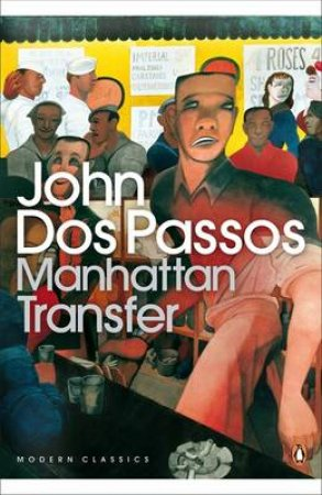 Penguin Modern Classics: Manhattan Transfer by John Dos Passos