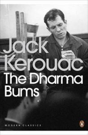Penguin Modern Classics: The Dharma Bums by Jack Kerouac