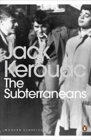 Penguin Modern Classics: The Subterraneans by Jack Kerouac