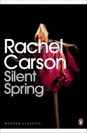 Penguin Modern Classics: Silent Spring by Rachel Carson