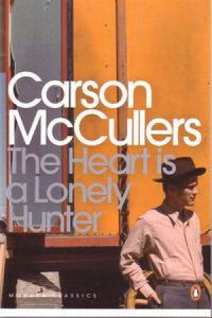 Penguin Modern Classics: The Heart Is A Lonely Hunter by Carson McCullers