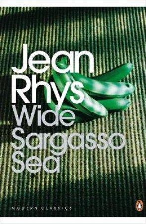 Penguin Modern Classics: Wide Sargasso Sea by Jean Rhys