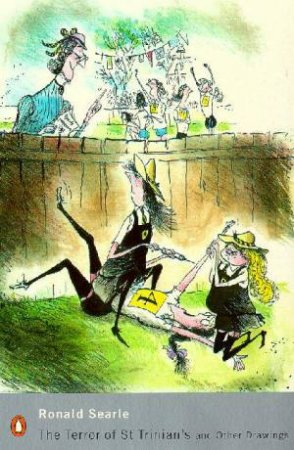 Penguin Modern Classics: The Terror Of St.Trinian's & Other Drawings by Ronald Searle