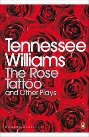 Rose Tattoo and Other Plays by Tennessee Williams