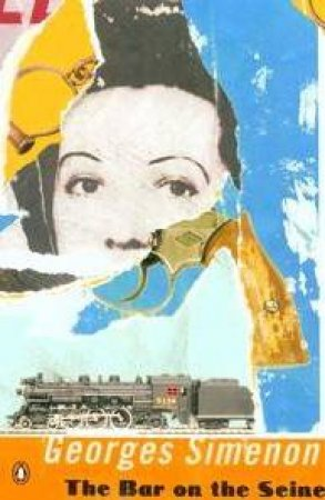Penguin Modern Classics: The Bar On The Seine by Georges Simenon