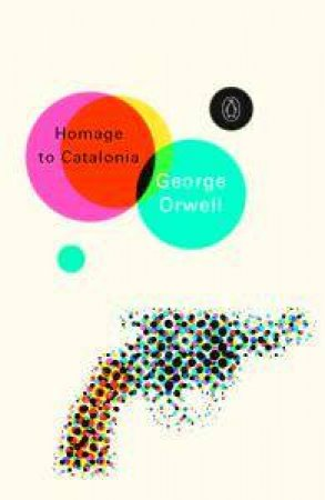 Penguin Modern Classics: Homage To Catalonia by George Orwell
