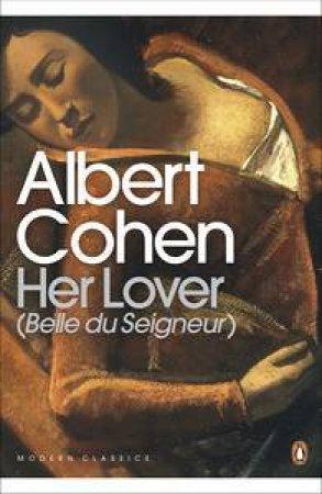 Her Lover (Belle Du Seigneur) by Albert Cohen