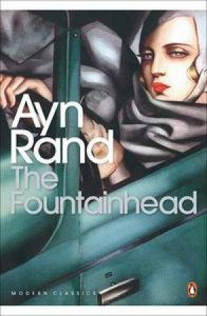 Penguin Modern Classics: The Fountainhead  by Ayn Rand
