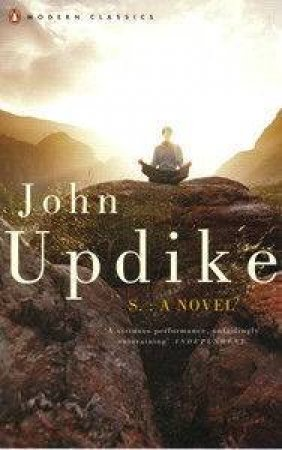 S: A Novel by John Updike