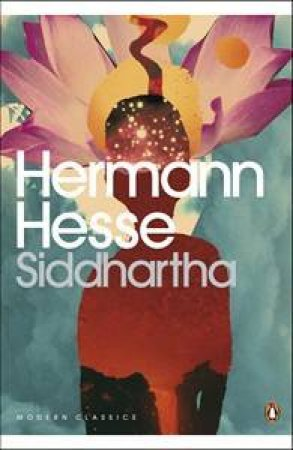 Penguin Modern Classics: Siddhartha by Hermann Hesse