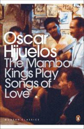 Mambo Kings Play Songs of Love by Oscar Hijuelos