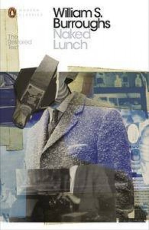 Penguin Modern Classics: Naked Lunch: The Restored Text