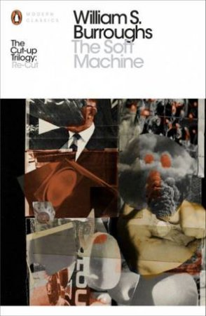 Penguin Modern Classics: The Soft Machine by William S Burroughs