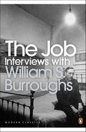 The Job: Interviews with William S. Burroughs by William S. Burroughs