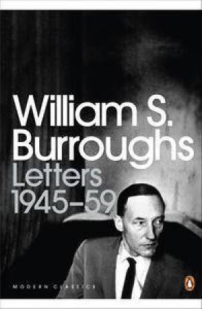 Letters 1945-59 by William S Burroughs