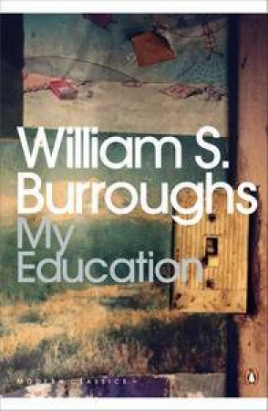 My Education by William S Burroughs