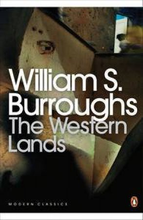 Modern Classics: Western Lands by William S Burroughs