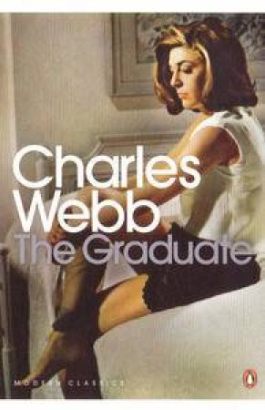 Penguin Modern Classics: The Graduate by Charles Webb