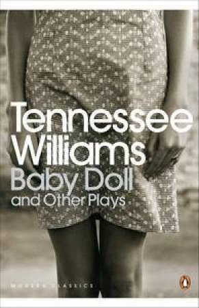 Baby Doll and Other Plays by Tennessee Williams