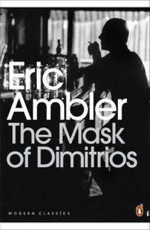 Mask of Dimitrios by Eric Ambler
