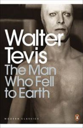 Man Who Fell to Earth by Walter Tevis