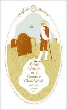 English Journeys: Elegy Written in a Country Churchyard and Other Poems by Various