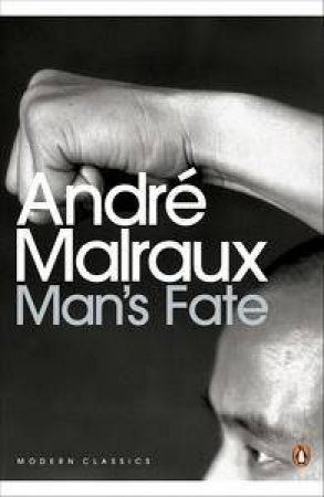 Penguin Modern Classics: Man's Fate by Andre Malraux