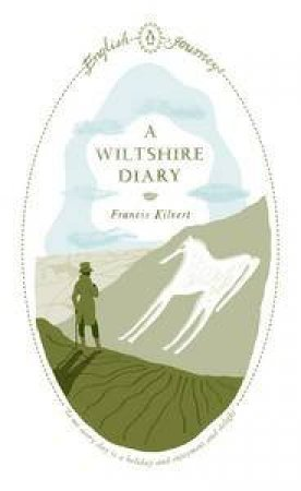 English Journeys: A Wiltshire Diary by Francis Kilvert