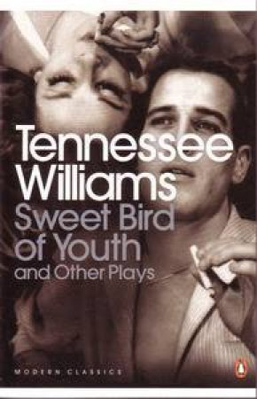 Sweet Bird of Youth and Other Plays by Tennessee Williams