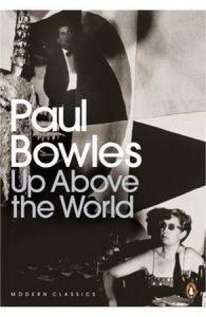 Modern Classics: Up Above the World by Paul Bowles