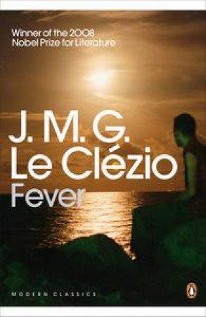 Fever by J M G Le Clezio