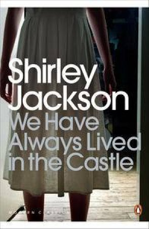 Modern Classics: We Have Always Lived In The Castle by Shirley Jackson