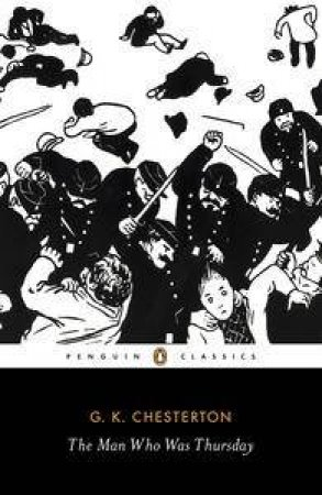 Penguin Classics: The Man Who Was Thursday: A Nightmare by G. K. Chesterton