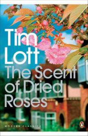 Scent of Dried Roses by Tim Lott