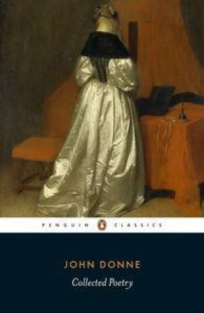 Penguin Classics: Donne: Collected Poetry by John Donne