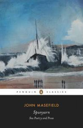 Spunyarn: Sea Poetry and Prose by John Masefield