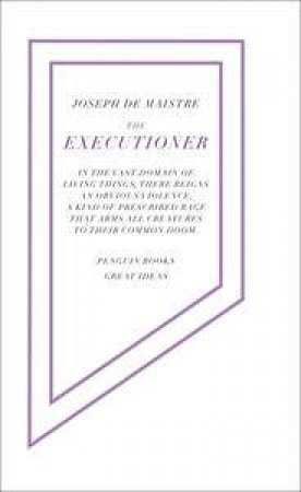 Penguin Great Ideas: The Executioner by Joseph De Maistre