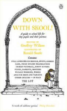 Down With Skool!: A Guide to School Life For Tiny Pupils and Their Parents by Geoffrey Willans