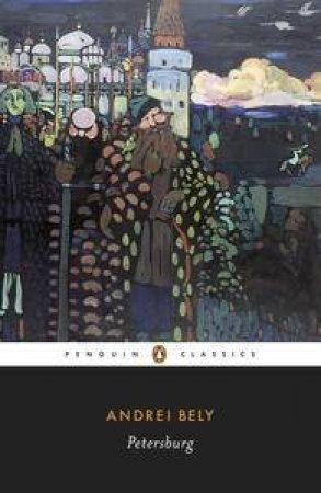 Penguin Classics: Petersburg by Andrei Bely