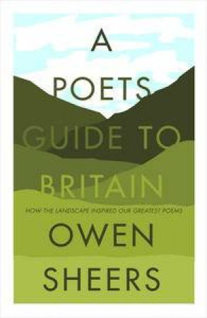 Poet's Guide to Britain by Owen Sheers