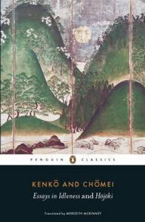 Essays in Idleness and Hojoki by & Chomei Kenko