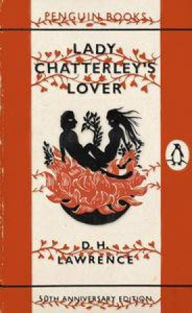 Lady Chatterley's Lover: 50th Anniversary Edition by D.H Lawrence