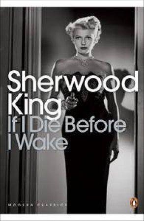 Modern Classics: If I Die Before I Wake by Sherwood King