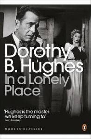 In a Lonely Place: Modern Classics by Dorothy B Hughes