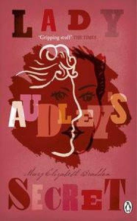 Lady Audley's Secret by Mary Elizabeth Braddon